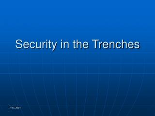 Security in the Trenches