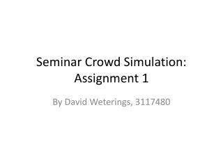 Seminar Crowd Simulation: Assignment 1