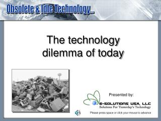 The technology dilemma of today