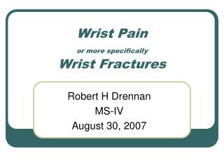 Wrist Pain or more specifically Wrist Fractures