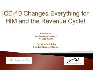 ICD-10 Changes Everything for HIM and the Revenue Cycle!