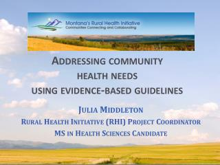 Addressing community  health needs  using evidence-based guidelines