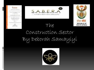 The  Construction Sector By Deborah  Samayiyi