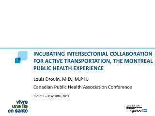 Louis Drouin, M.D.,  M.P.H. Canadian  Public  Health  Association  Conference