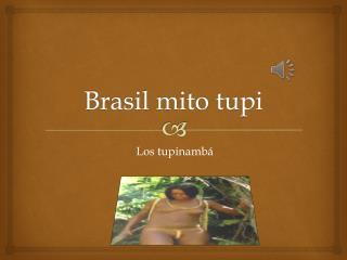 Brasil mito tupi