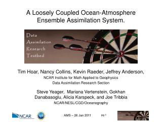 A Loosely Coupled Ocean-Atmosphere Ensemble Assimilation System.