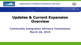 Updates & Current Expansion Overview Community Integration Advisory Commission March 26, 2019