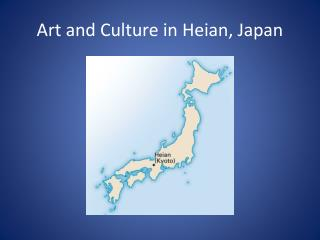 Art and Culture in  Heian , Japan