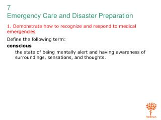 1. Demonstrate how to recognize and respond to medical emergencies
