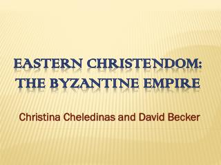 Eastern Christendom: The Byzantine Empire