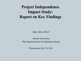 Project Independence Impact Study: Report on Key Findings