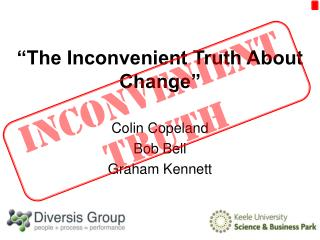 """The Inconvenient Truth About Change"""