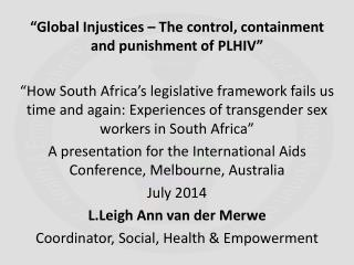 """""""Global Injustices – The control, containment and punishment of PLHIV """""""