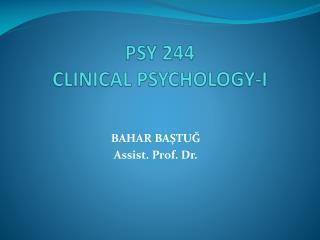 PSY 244 CLINICAL PSYCHOLOGY-I