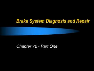 Brake System Diagnosis and Repair