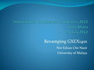 International Conference on Libraries 2012 Kota  Bharu 2-4 July 2012