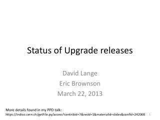 Status of Upgrade releases