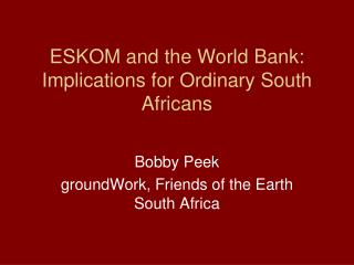 ESKOM and the World Bank:  Implications for Ordinary South Africans
