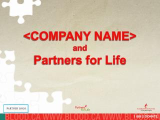 <COMPANY NAME> and Partners for Life