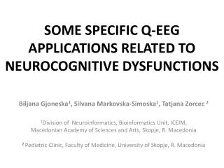 SOME SPECIFIC Q-EEG APPLICATIONS RELATED TO NEUROCOGNITIVE DYSFUNCTIONS