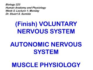 Biology 223 Human Anatomy and Physiology Week 5; Lecture 1; Monday Dr. Stuart S. Sumida