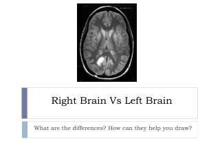 Right Brain  Vs  Left Brain
