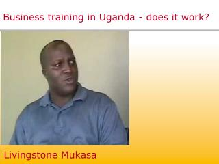 Business training in Uganda - does it work?