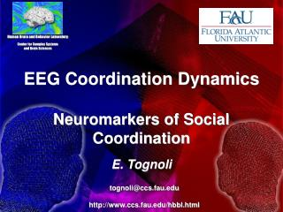 EEG Coordination Dynamics Neuromarkers of Social Coordination E. Tognoli