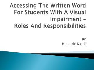 Accessing The Written Word For Students With A Visual Impairment –  Roles And Responsibilities