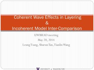 Coherent Wave Effects in  Layering & Incoherent Model Inter-Comparison