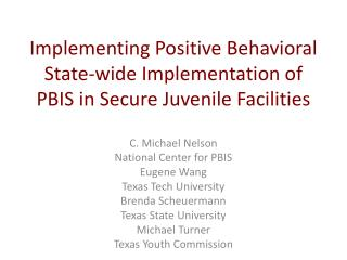 Implementing Positive Behavioral State-wide Implementation of PBIS in Secure Juvenile Facilities