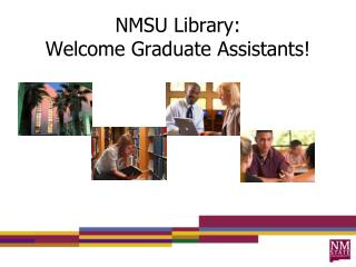 NMSU Library: Welcome Graduate Assistants!