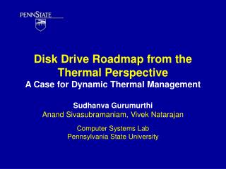 Disk Drive Roadmap from the Thermal Perspective A Case for Dynamic Thermal Management
