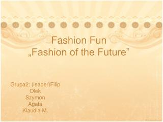 "Fashion Fun ""Fashion of the Future"""