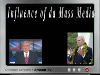 Influence of da Mass Media
