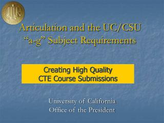 "Articulation and the UC/CSU ""a-g"" Subject Requirements"