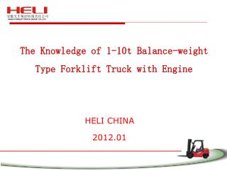 The Knowledge of 1-10t Balance-weight  Type Forklift Truck with Engine