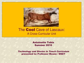 The  Cool  Cave of Lascaux:  A Cross-Curricular Unit