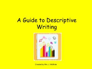 A Guide to Descriptive Writing