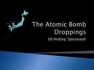The Atomic Bomb Droppings