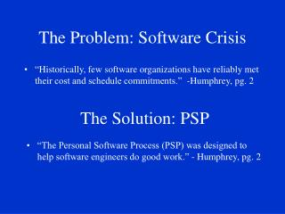 The Problem: Software Crisis