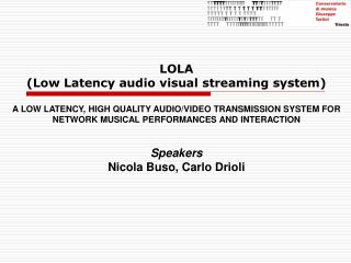 LOLA (Low Latency audio visual streaming system)
