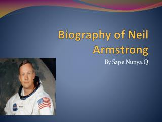 Biography of Neil Armstrong
