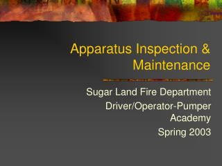 Apparatus Inspection & Maintenance
