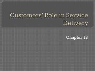 Customers' Role in Service Delivery