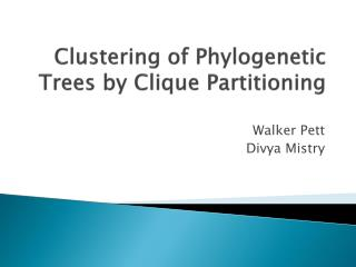 Clustering of  Phylogenetic  Trees by Clique Partitioning