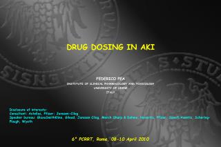 DRUG DOSING IN AKI FEDERICO PEA INSTITUTE OF CLINICAL PHARMACOLOGY AND TOXICOLOGY UNIVERSITY OF UDINE ITALY