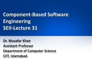 Component-Based Software Engineering SEII-Lecture 31