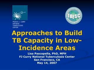 Approaches to Build TB Capacity in Low-Incidence Areas