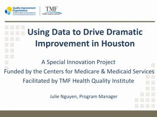Using Data to Drive Dramatic Improvement in Houston